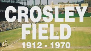 Crosley Field Remembered